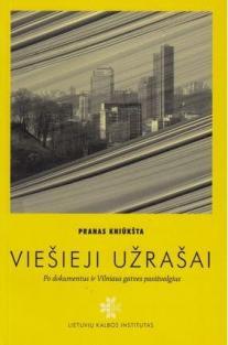 Viešieji užrašai. Po dokumentus ir Vilniaus gatves pasižvalgius | Pranas Kniūkšta