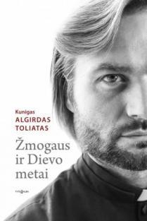 Žmogaus ir Dievo metai   Algirdas Toliatas