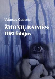 Žmonių baimės: 1193 fobijos | Vytautas Gudonis