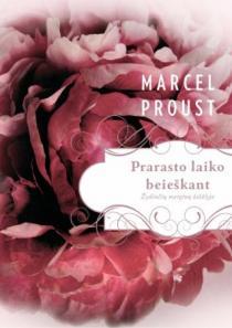 Prarasto laiko beieškant. Žydinčių merginų šešėlyje | Marcel Proust (Marselis Prustas)