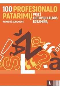 100 profesionalo patarimų prieš lietuvių kalbos egzaminą | Audronė Janickienė