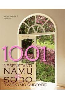 1001 nesenstanti namų ir sodo tvarkymo gudrybė |