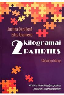 2 kilogramai patirties. Užduočių rinkinys | Edita Usonienė, Justina Darulienė