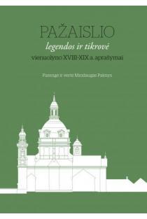 Pažaislio legendos ir tikrovė: vienuolyno XVIII ir XIX a. aprašymai | Mindaugas Paknys