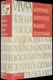 Lotynų-lietuvių kalbų žodynas / Dictionarium Latino-Lituanicum | Kazimieras Kuzavinis