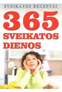 Sveikatos receptai. 365 sveikatos dienos |