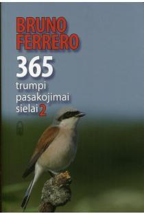 365 trumpi pasakojimai sielai, 2 dalis | Bruno Ferrero