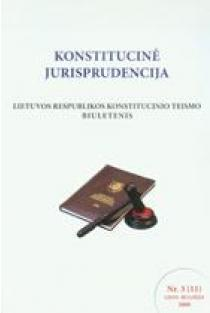 Konstitucinė jurisprudencija Nr. 3 (11) Liepa - Rugsėjis 2008 |
