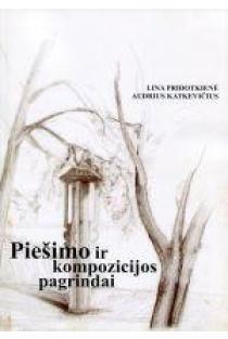 Piešimo ir kompozicijos pagrindai | Lina Pridotkienė, Audrius Katkevičius