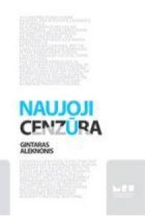 Naujoji cenzūra   Gintaras Aleknonis