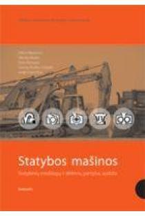 Statybos mašinos. Statybinių medžiagų ir dirbinių gamyba, apdaila | Viktor Martynov, Nikolaj Aliošin, Boris Morozov ir kt.