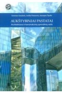 Aukštybiniai pastatai. Architektūros ir konstrukcinių sprendimų raida | Ernestas Gaudutis, Josifas Parasonis, Juozapas Šipalis