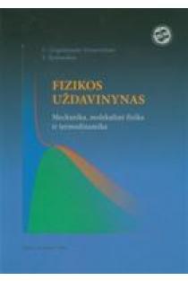 Fizikos uždavinynas. Mechanika, molekulinė fizika ir termodinamika | G. Grigaliūnaitė - Vonsevičienė, V. Špakauskas