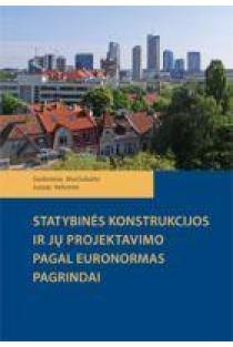 Statybinės konstrukcijos ir jų projektavimas pagal euronormas pagrindai | G. Marčiukaitis, J. Valivonis