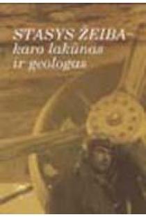 Stasys Žeiba – karo lakūnas ir geologas. Bendražygių prisiminimai | Sudarytojai: G. Žalūdienė, E. Rudnickaitė. G. Motuza