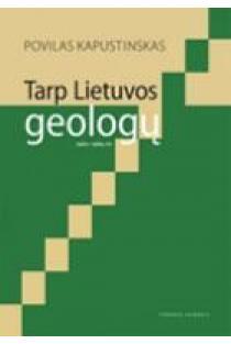 Tarp Lietuvos geologų | Povilas Kapustinskas