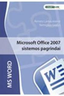 Microsoft Office 2007 sistemos pagrindai: MS Word | Renata Lamauskienė, Remigijus Grašys