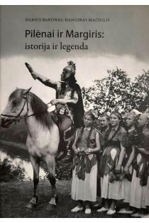 Pilėnai ir Margiris: istorija ir legenda | Darius Baronas