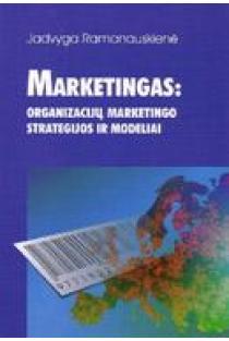 Marketingas: organizacijų marketingo strategijos ir modeliai | Jadvyga Ramanauskienė