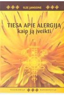 Tiesa apie alergiją. Kaip ją įveikti | Ilze Jansone