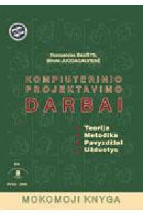 Kompiuterinio projektavimo darbai (3-as leidimas) | R. Baušys, B. Juodagalvienė