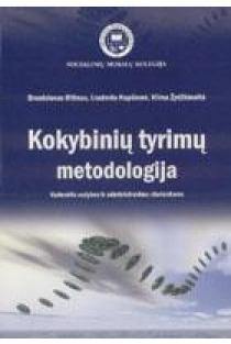 Kokybinių tyrimų metodologija | B. Bitinas, L. Rupšienė, V. Žydžiūnaitė