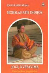 Mokslas apie Indijos jogų kvėpavimą | Jogas Ramačaraka