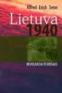 Lietuva 1940: revoliucija iš viršaus | Alfred Erich Senn