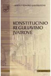 Konstitucinio reguliavimo įvairovė | Vaidotas Bacevičius,Darijus Beinoravičius, Toma Birmontienė ir kt.