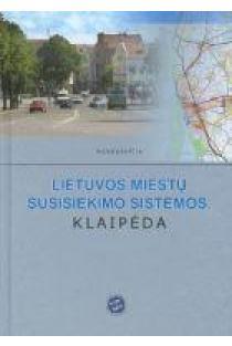 Lietuvos miestų susisiekimo sistemos. Klaipėda | P.Juškevičius, V.Valeika, M.Burinskienė, G.M.Paliulis