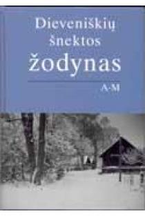Dieveniškių šnektos žodynas. I tomas (A-M)   L. Grumadienė, D. Mikulėnienė, K. Morkūnas, A. Vidugiris