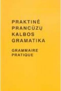 Praktinė prancūzų kalbos gramatika | I. Balaišienė, V. Mickienė