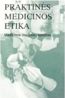 Praktinės medicinos etika. Medicinos disciplinų spektras   Dietrich von Engelhardt