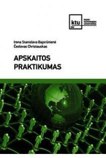 Apskaitos praktikumas | Irena Stanislava Bajorūnienė, Česlovas Christauskas