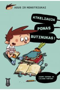 Agus ir monstriukai. Atkeliauja ponas Butinukas! | Jaume Copons, Liliana Fortuny