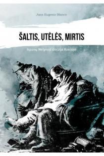 Šaltis, utėlės, mirtis. Ispanų Mėlynoji divizija Rusijoje | Juan Eugenio Blanco