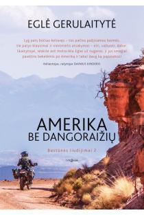 Amerika be dangoraižių. Bastūnės liudijimai 2 | Eglė Gerulaitytė
