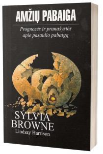 Amžių pabaiga. Prognozės ir pranašystės apie pasaulio pabaigą | Sylvia Browne