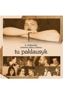 Andriaus Kulikausko autorinių dainų albumas