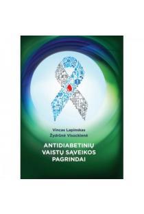Antidiabetinių vaistų sąveikos pagrindai | Vincas Lapinskas, Žydrūnė Visockienė