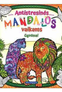 Antistresinės MANDALOS vaikams. Gyvūnai |
