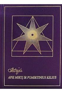 Astrėja. Apie mirtį ir pomirtinius kelius (3-asis leidimas) | Audronė Ilgevičienė - Astrėja