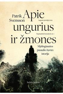 Apie ungurius ir žmones. Mįslingiausios pasaulio žuvies istorija | Patrik Svensson