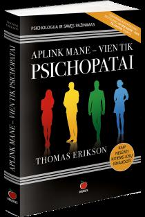 Aplink mane - vien tik psichopatai | Thomas Erikson