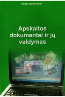 Apskaitos dokumentai ir jų valdymas | Vitalija Bagdžiūnienė