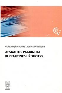Apskaitos pagrindai ir praktinės užduotys (apsitrynęs knygos viršelis) | Violeta Mykolaitienė, Giedrė Večerskienė