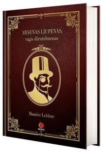 Arsenas Liupenas – vagis džentelmenas | Maurice Leblanc