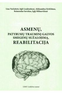 Asmenų, patyrusių trauminį galvos smegenų sužalojimą, reabilitacija   Lina Varžaitytė, Eglė Lendraitienė ir kt.
