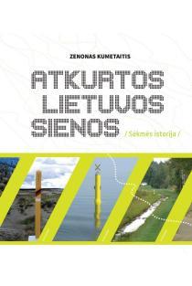 Atkurtos Lietuvos sienos. Sėkmės istorija | Zenonas Kumetaitis