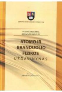 Atomo ir branduolio fizikos uždavinynas   V. Jonauskas, G. Gaigalas